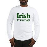 Irish By Marriage Long Sleeve T-Shirt