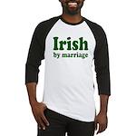 Irish By Marriage Baseball Jersey