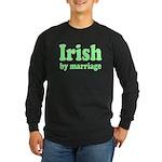 Irish By Marriage Long Sleeve Dark T-Shirt
