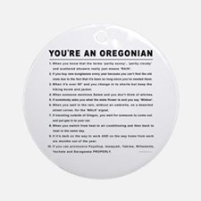 You're an Oregonian Ornament (Round)