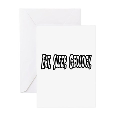 """Eat. Sleep. Geology."" Greeting Card"
