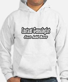 """""""Instant Genealogist...Just A Hoodie"""