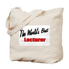 """""""The World's Best Lecturer"""" Tote Bag"""