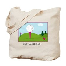 Golf Tees Me Off - Tote Bag