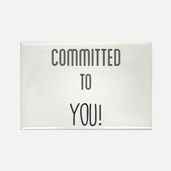 Committed to You! Magnets