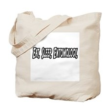 """Eat. Sleep. Entomology."" Tote Bag"