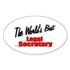 """The World's Best Legal Secretary"" Oval Decal"