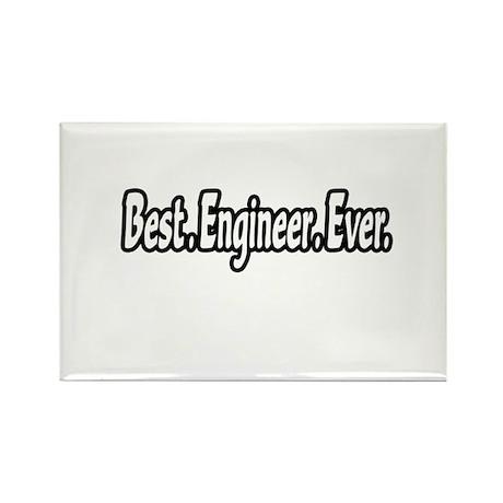 """Best. Engineer. Ever."" Rectangle Magnet"