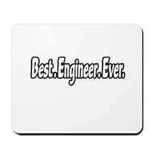 """Best. Engineer. Ever."" Mousepad"