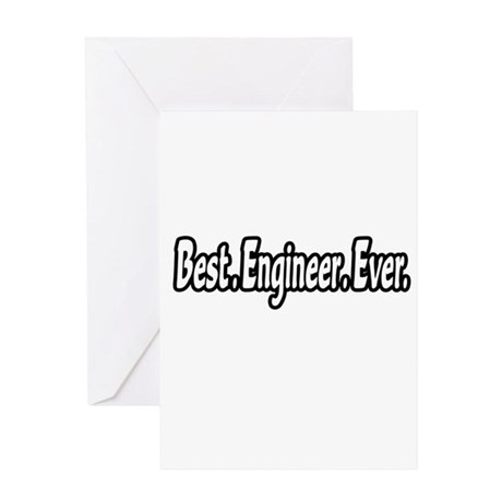 """Best. Engineer. Ever."" Greeting Card"