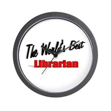 """""""The World's Best Librarian"""" Wall Clock"""