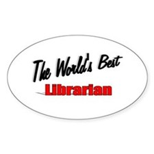 """The World's Best Librarian"" Oval Decal"