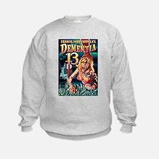 Dementia 13 Sweatshirt