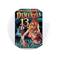 "Dementia 13 3.5"" Button"