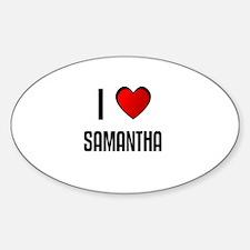 I LOVE SAMANTHA Oval Decal