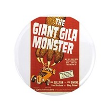 "The Giant Gila Monster 3.5"" Button"