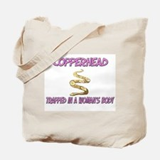 Copperhead Trapped In A Woman's Body Tote Bag