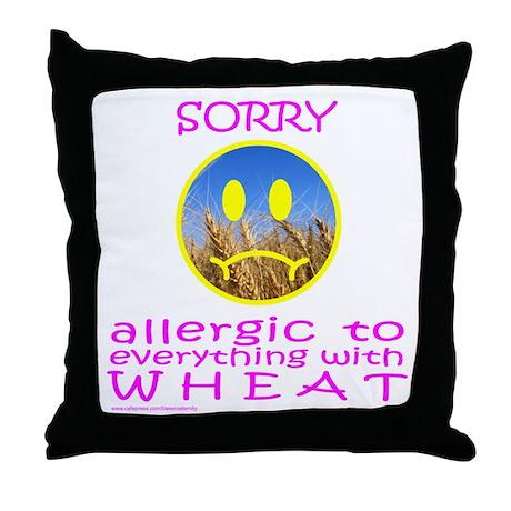 ALLERGIC TO WHEAT Throw Pillow