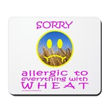 ALLERGIC TO WHEAT Mousepad