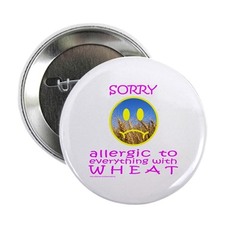 "ALLERGIC TO WHEAT 2.25"" Button"