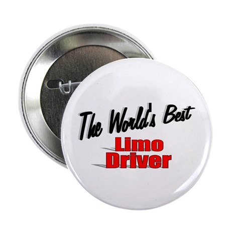 """""""The World's Best Limo Driver"""" 2.25"""" Button"""