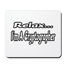 """Relax...I'm A Cryptographer"" Mousepad"