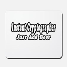 """Instant Cryptographer...Just Mousepad"