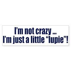 Not Crazy, Just Lupie Bumper Sticker (10 pk)