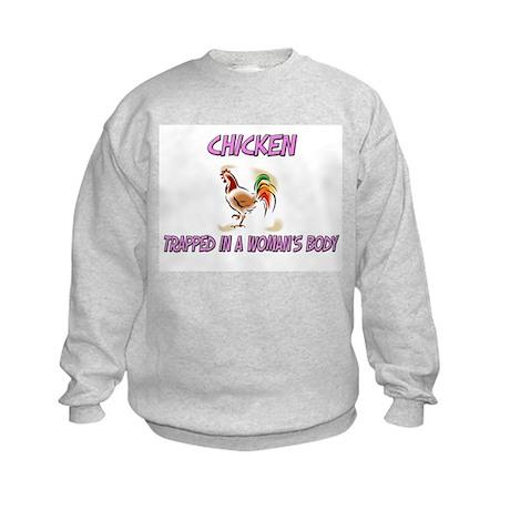 Chicken Trapped In A Woman's Body Kids Sweatshirt