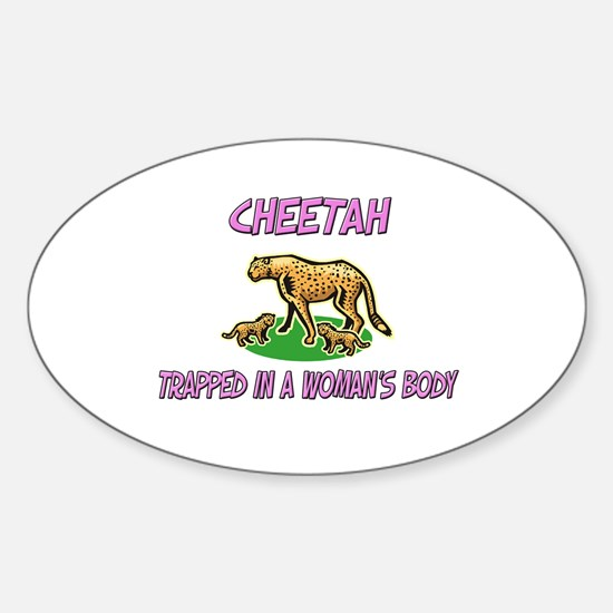 Cheetah Trapped In A Woman's Body Oval Decal