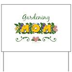 Gardening Mom Gardener Yard Sign