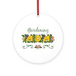 Gardening Mom Gardener Ornament (Round)