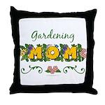 Gardening Mom Gardener Throw Pillow