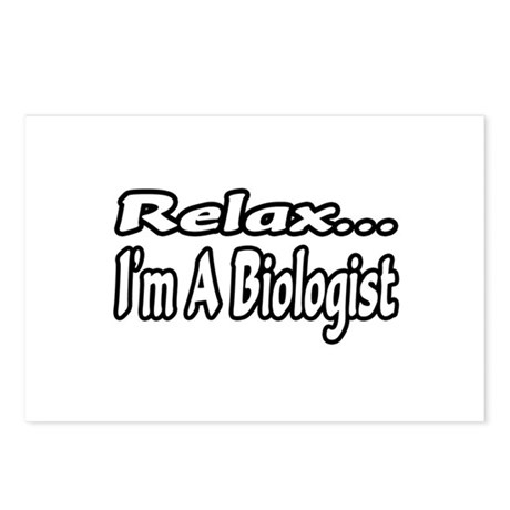 """""""Relax...I'm A Biologist"""" Postcards (Package of 8)"""