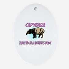 Capybara Trapped In A Woman's Body Oval Ornament