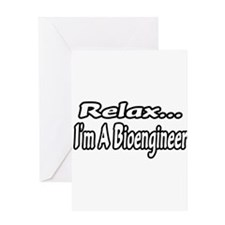 """Relax...I'm A Bioengineer"" Greeting Card"
