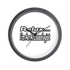 """""""Relax...I'm An Archaeologist"""" Wall Clock"""