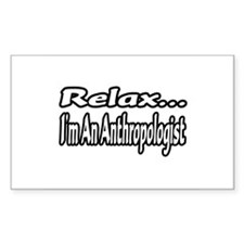 """""""Relax...I'm An Anthropologist"""" Decal"""