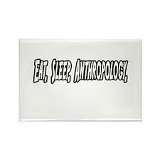 """Eat. Sleep. Anthropology."" Rectangle Magnet"