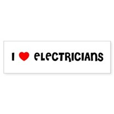 I LOVE ELECTRICIANS Bumper Bumper Sticker