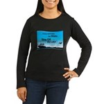If You Can't Take the Wake Women's Long Sleeve Dar