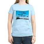 If You Can't Take the Wake Women's Light T-Shirt