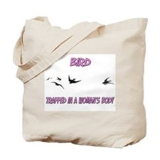 Bird Trapped In A Woman's Body Tote Bag