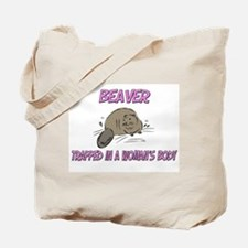 Beaver Trapped In A Woman's Body Tote Bag
