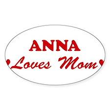 ANNA loves mom Oval Decal