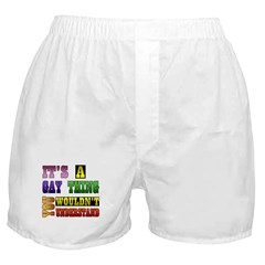It's A Gay Thing Boxer Shorts