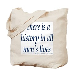 History in all mens lives Tote Bag