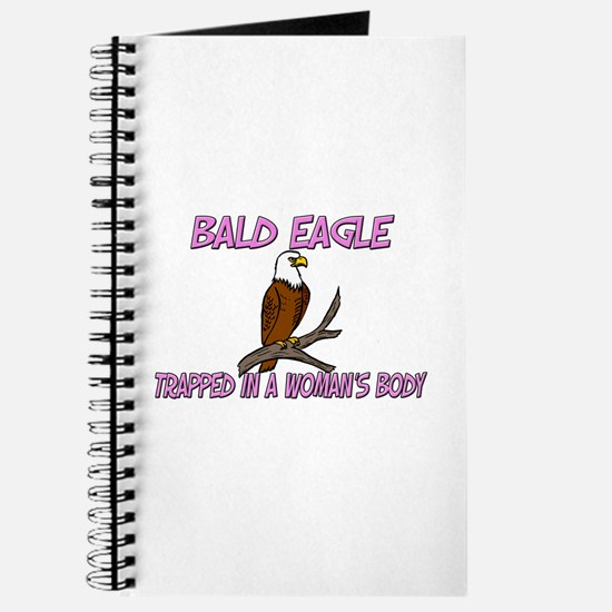 Bald Eagle Trapped In A Woman's Body Journal