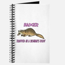 Badger Trapped In A Woman's Body Journal