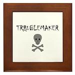 TROUBLEMAKER Framed Tile
